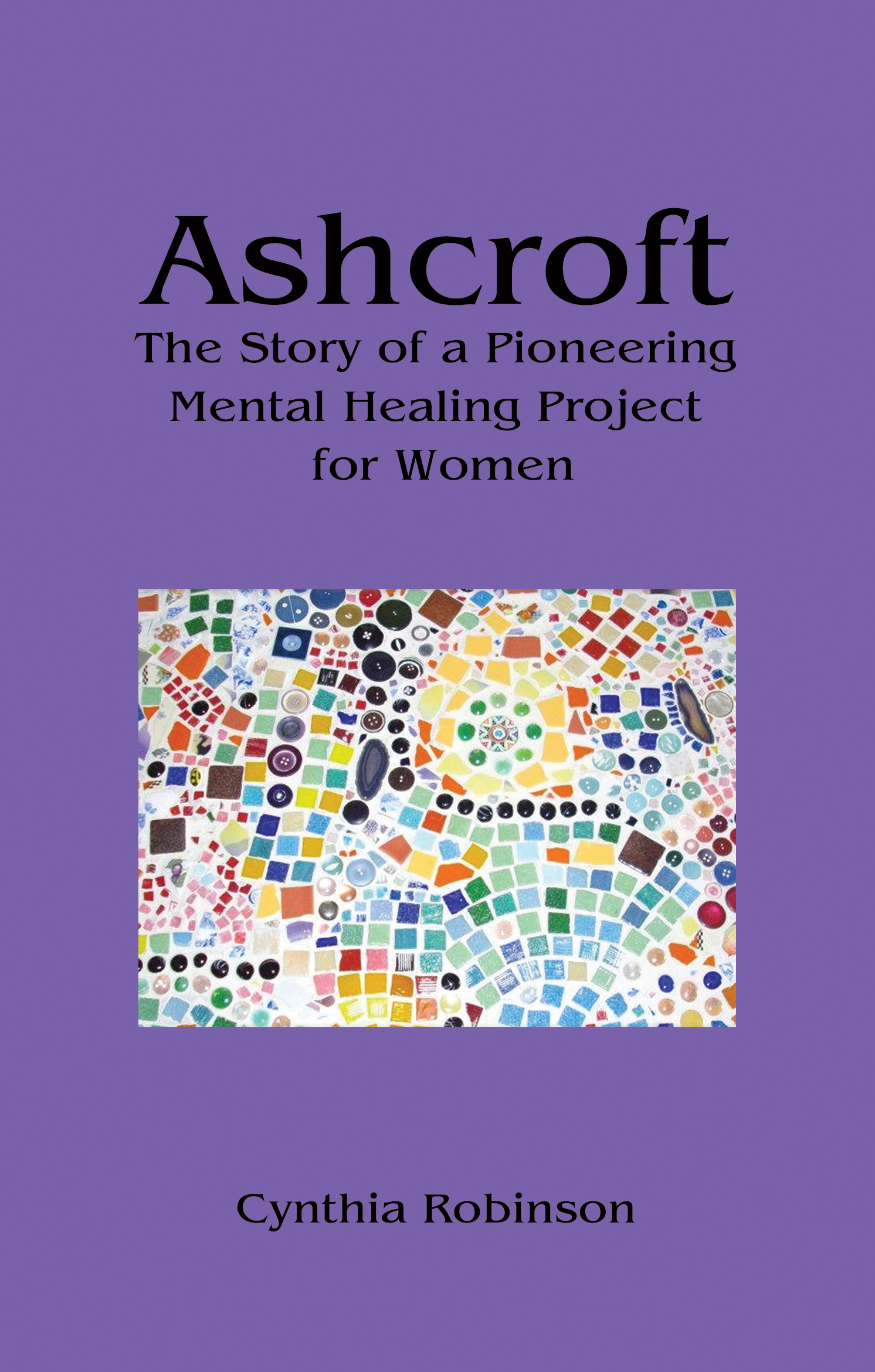 Ashcroft The Story of a Pioneering Mental Healing Project for Women