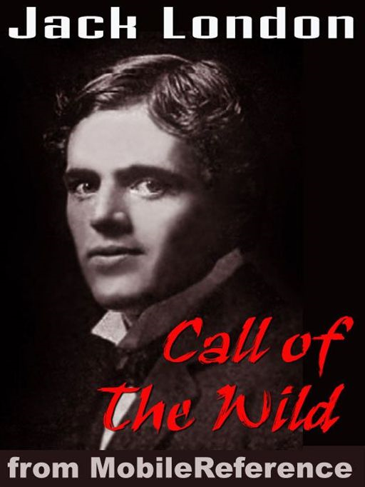 The Call Of The Wild  (Mobi Classics) By: Jack London