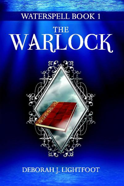 Waterspell Book 1: The Warlock By: Deborah J. Lightfoot