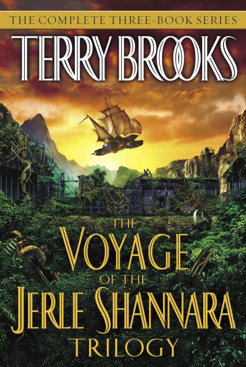 The Voyage of the Jerle Shannara Trilogy By: Terry Brooks