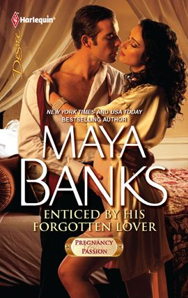 Enticed by His Forgotten Lover By: Maya Banks
