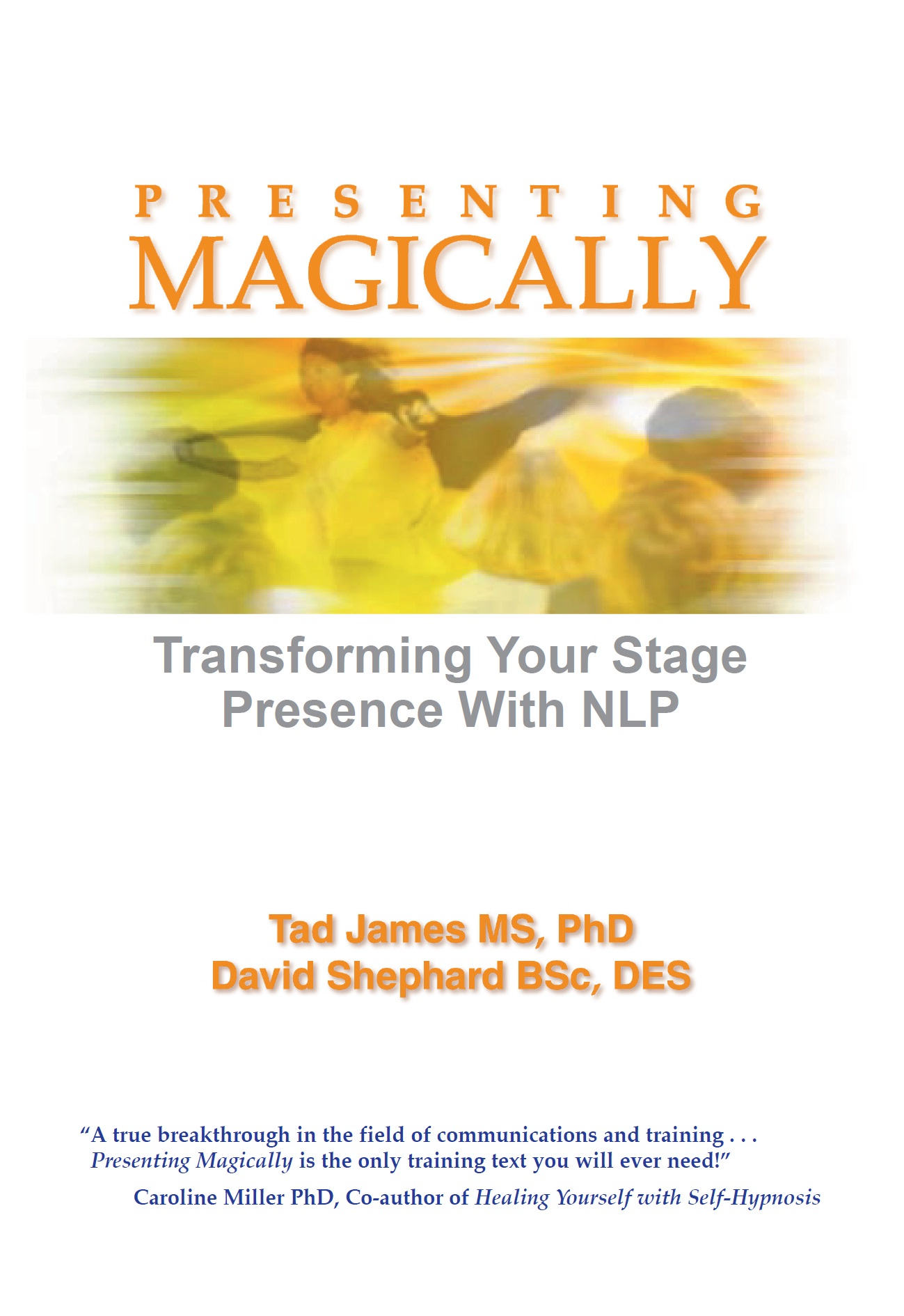 Presenting Magically By: David Shephard,Tad James