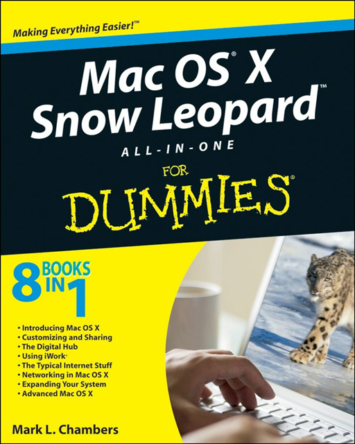 Mac OS X Snow Leopard All-in-One For Dummies By: Mark L. Chambers