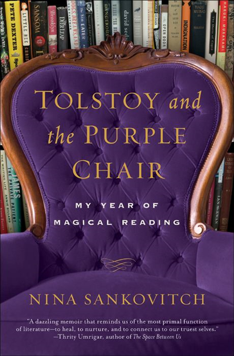 Tolstoy and the Purple Chair By: Nina Sankovitch