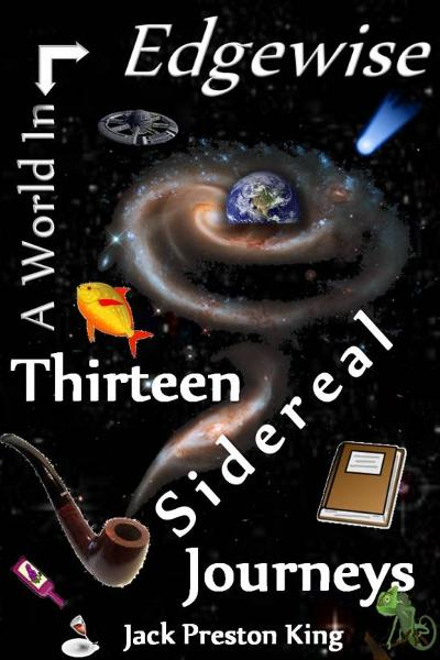 A World In Edgewise: Thirteen Sidereal Journeys