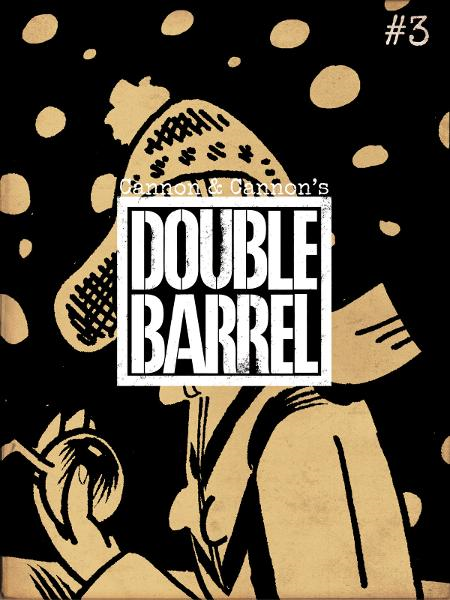 Double Barrel #3 By: Zander Cannon & Kevin Cannon