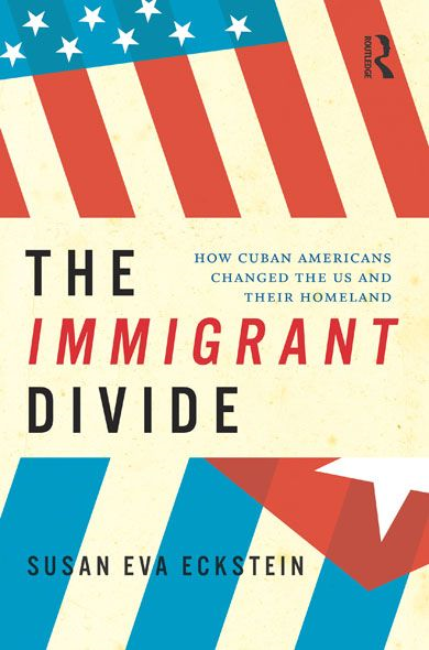 Cross-Border Cubans How Cuban Americans Changed the U.S. and Their Homeland