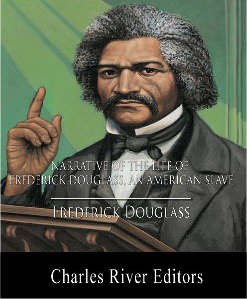 Narrative of the Life of Frederick Douglass, an American Slave (Illustrated Edition)