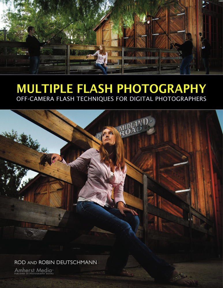 Multiple Flash Photography By: Robin Deutschmann,Rod Deutschmann