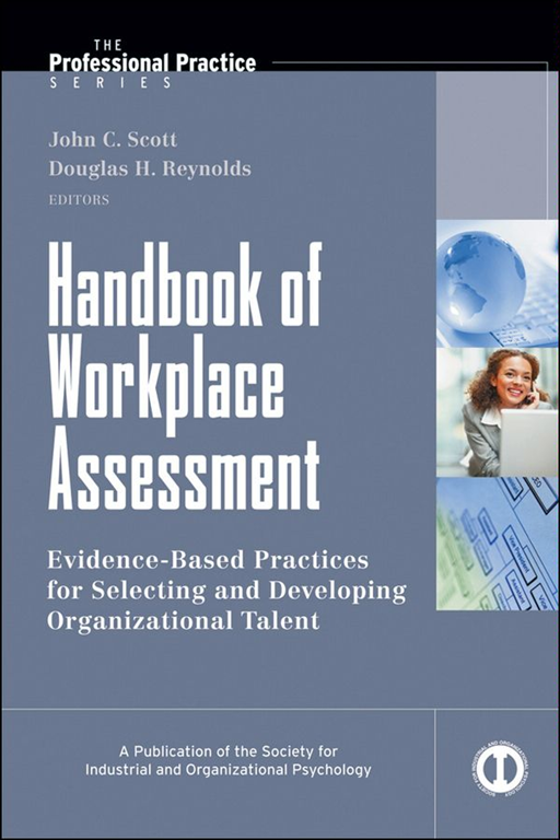 Handbook of Workplace Assessment By: Douglas H. Reynolds,John C. Scott