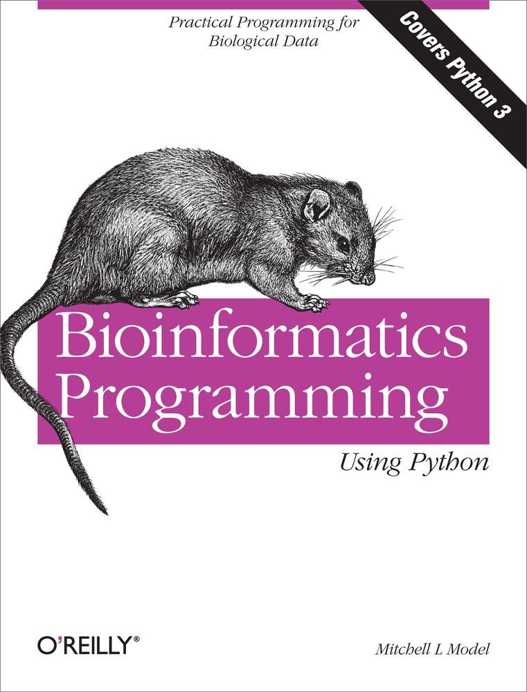 Bioinformatics Programming Using Python By: Mitchell L  Model