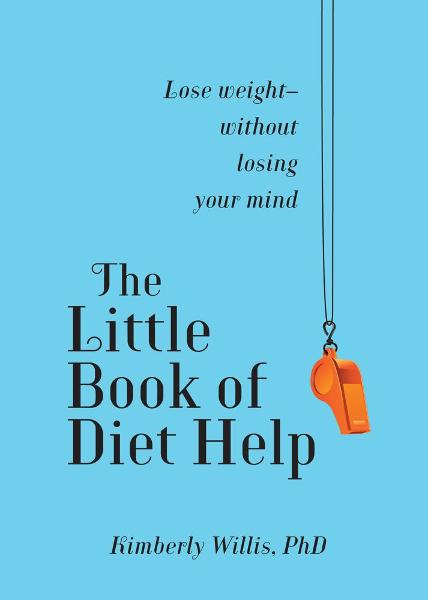 The Little Book of Diet Help By: Kimberly Willis