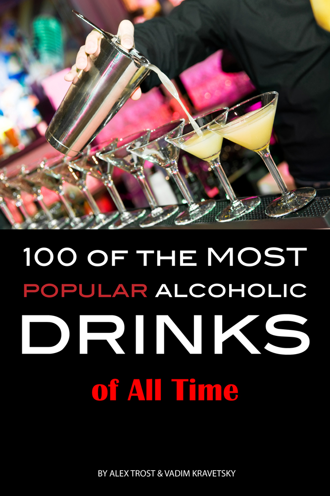 100 of the Most Popular Alcoholic Drinks of All Time