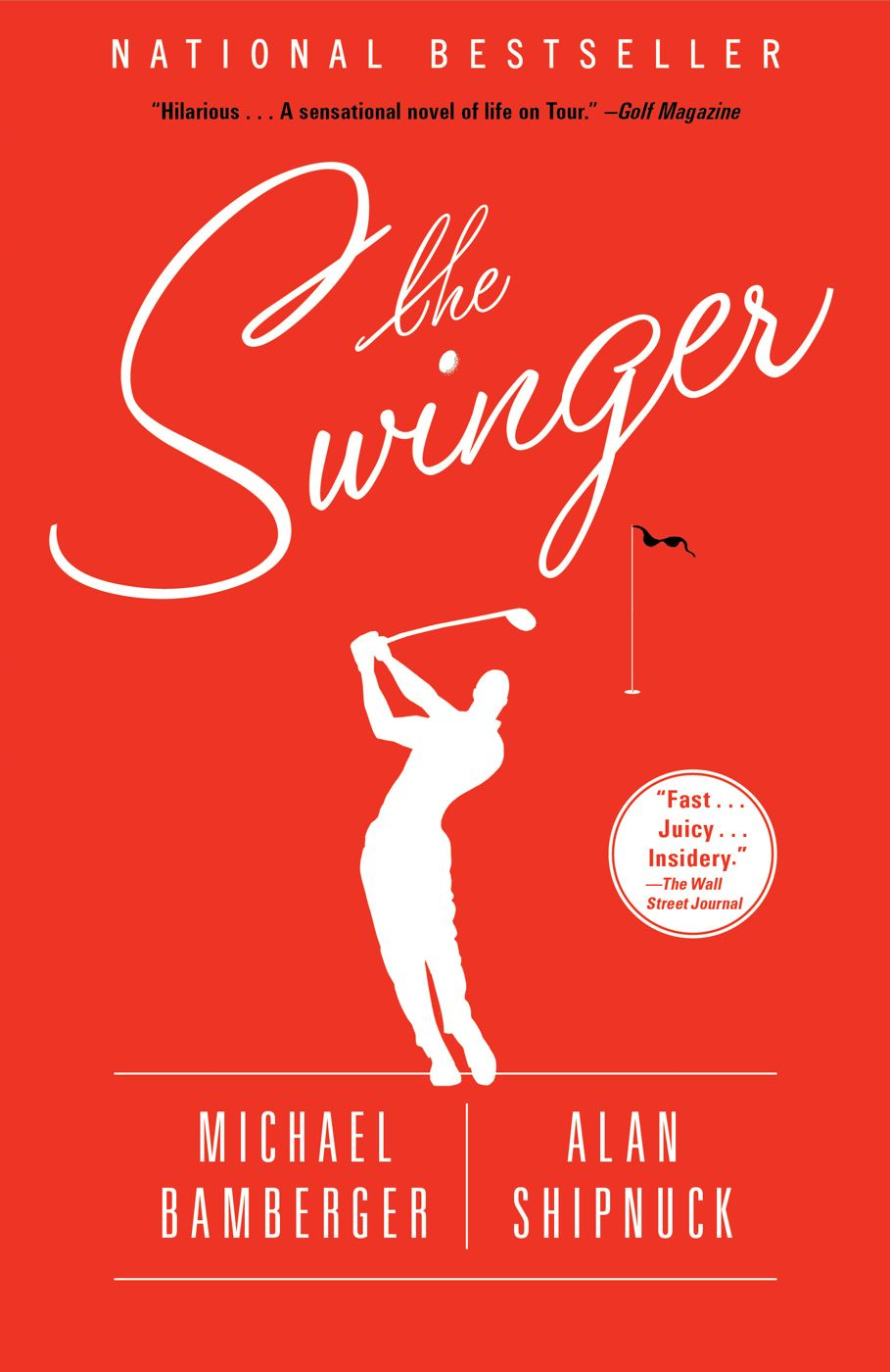 The Swinger By: Alan Shipnuck,Michael Bamberger