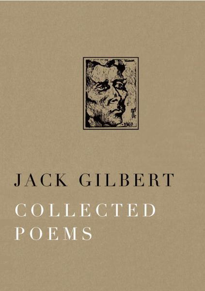 Collected Poems By: Jack Gilbert