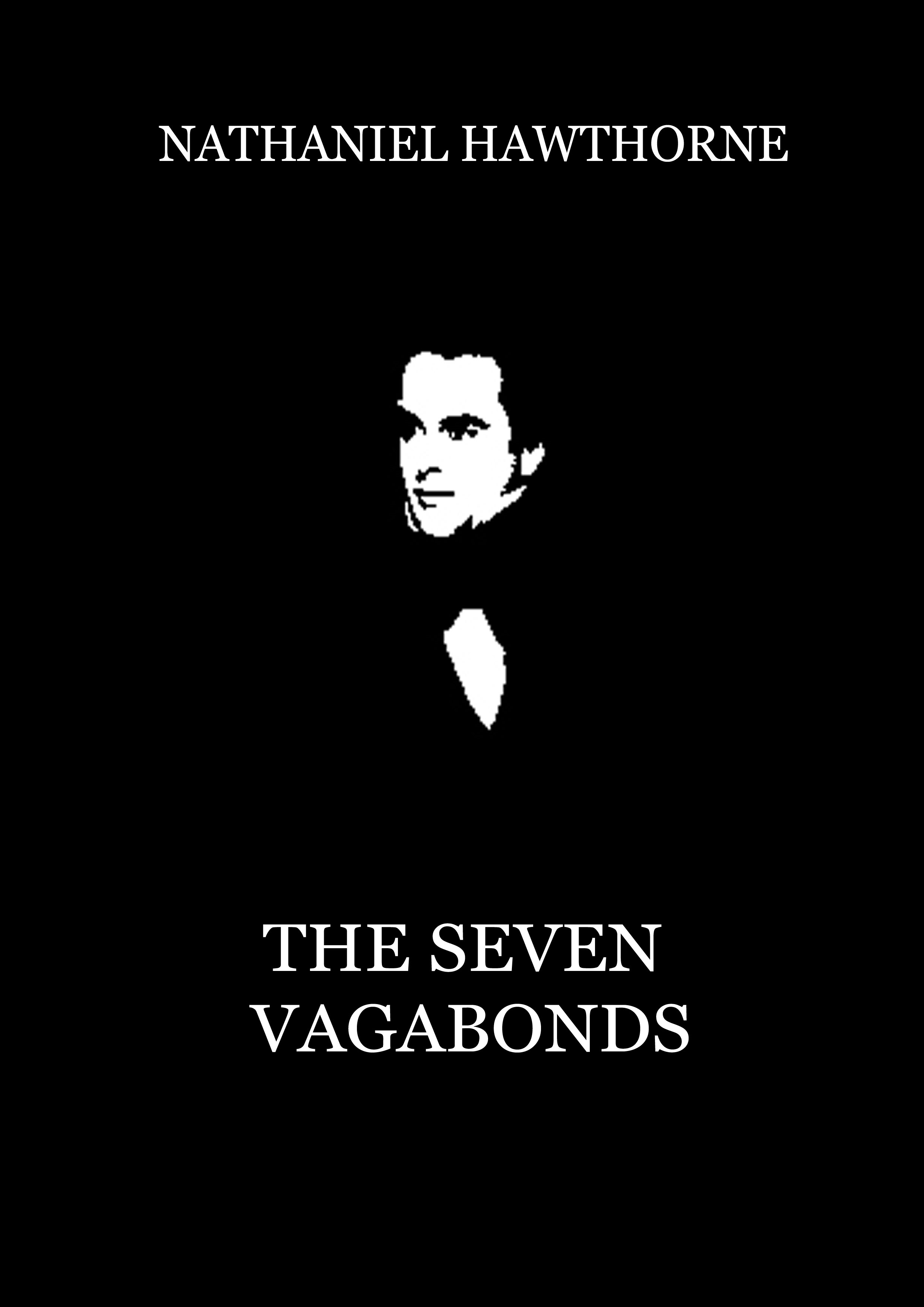 Nathaniel Hawthorne - The Seven Vagabonds