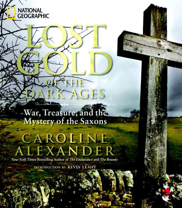 Lost Gold of the Dark Ages By: Caroline Alexander