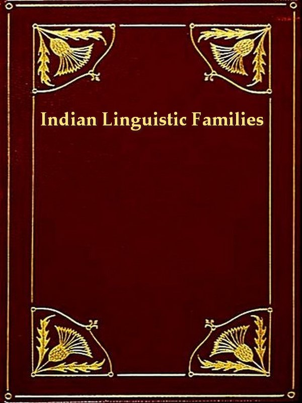 Indian Lnguistic Families of America North of Mexico