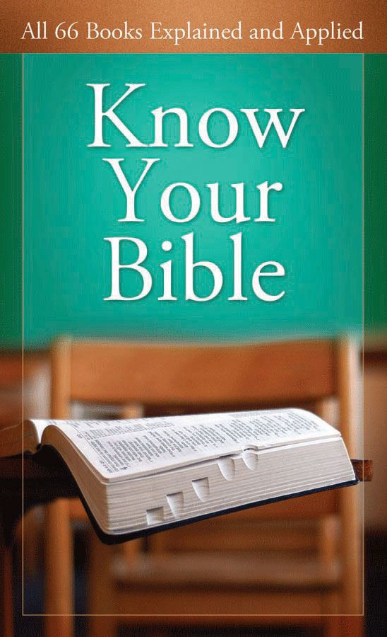 Know Your Bible: All 66 Books Explained and Applied By: Paul Kent