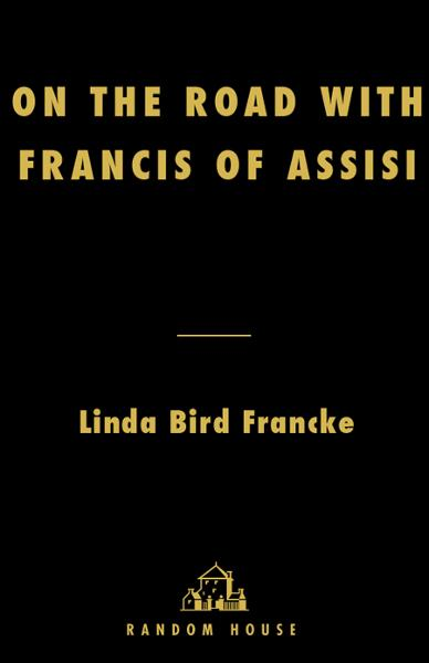 On the Road with Francis of Assisi By: Linda Bird Francke