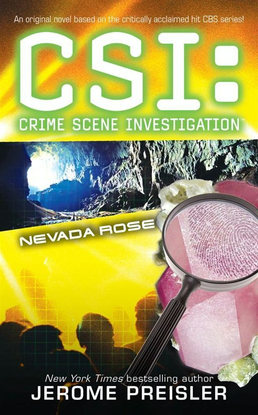 CSI: Nevada Rose By: Jerome Preisler