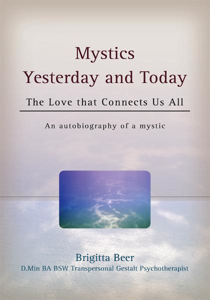 Mystics Yesterday and Today By: Brigitta Beer