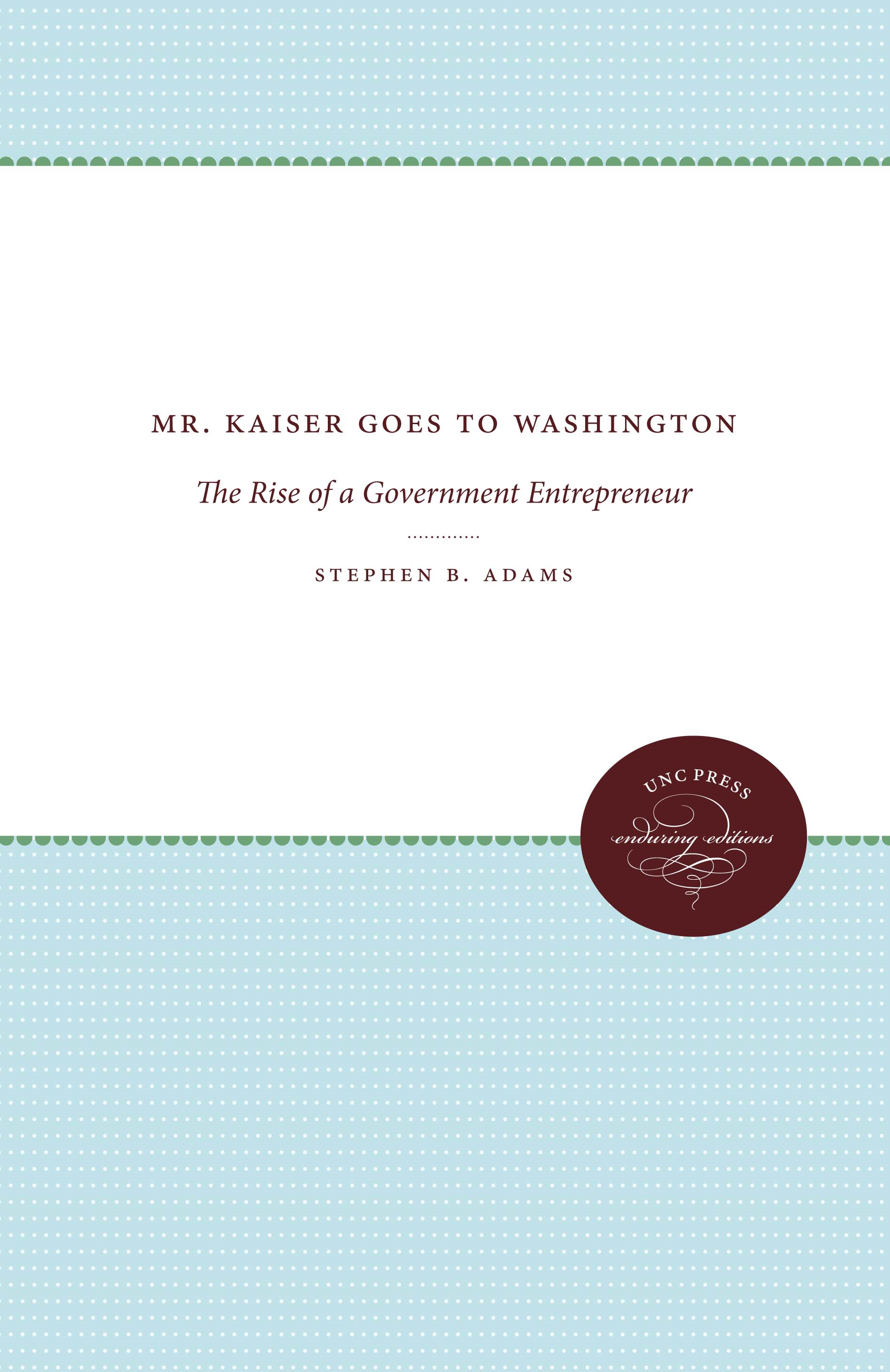 Mr. Kaiser Goes to Washington