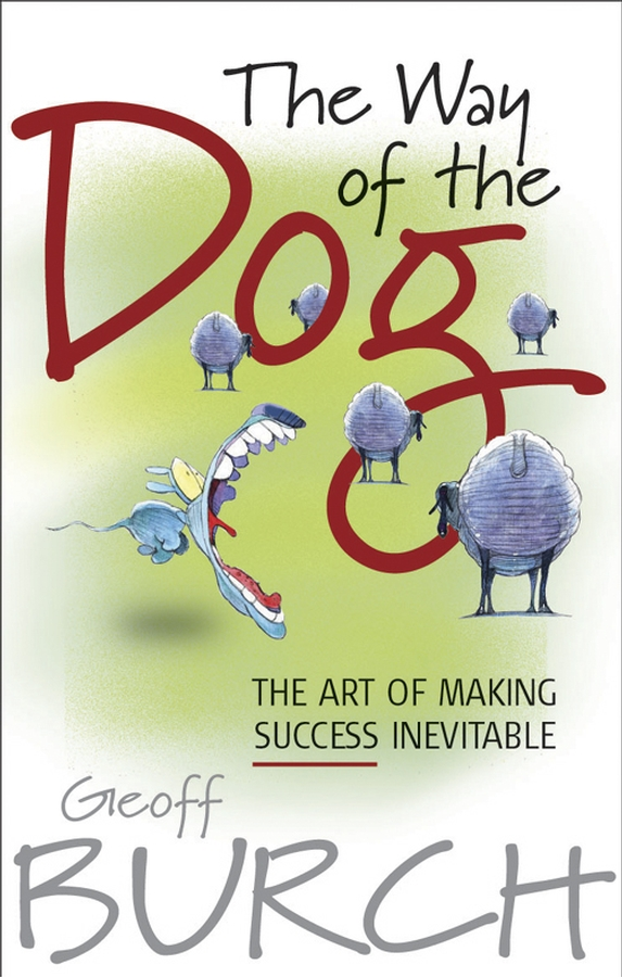 The Way of the Dog By: Geoff Burch