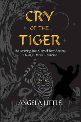 Cry Of The Tiger By: Angela Little