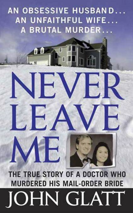 Never Leave Me By: John Glatt