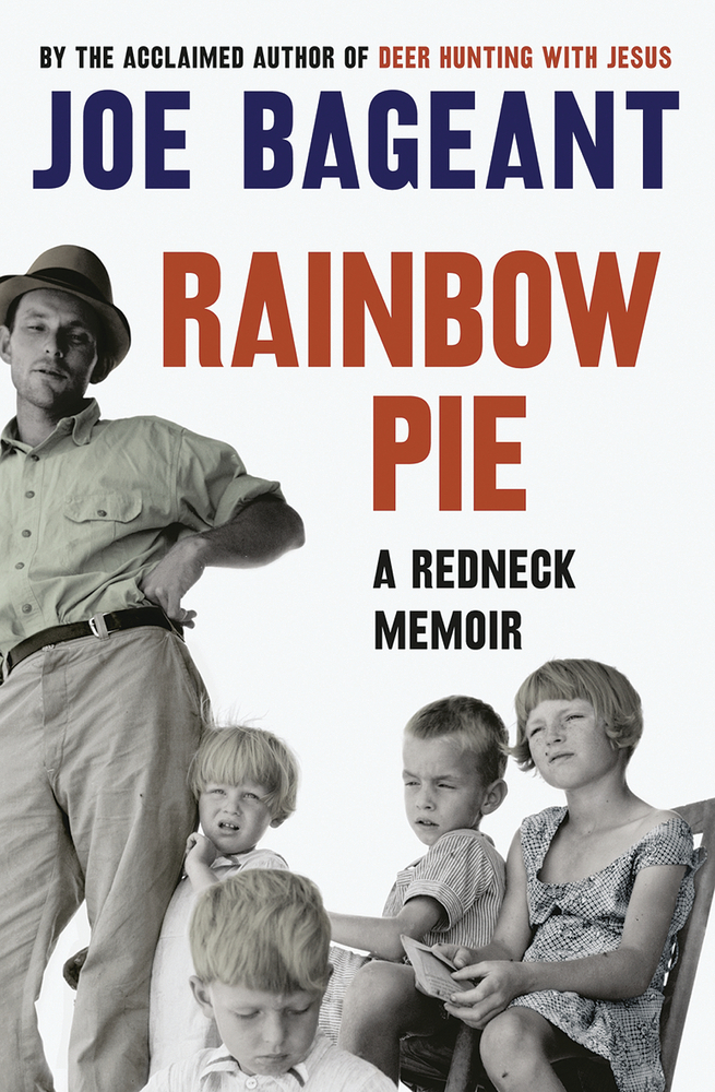 Rainbow Pie: A Redneck Memoir By: Joe Bageant