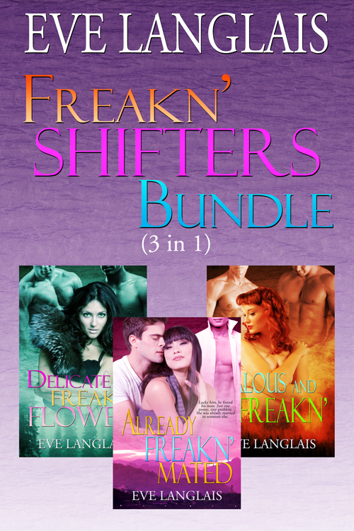 Freakn' Shifters Bundle By: Eve Langlais