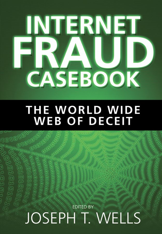 Internet Fraud Casebook By: