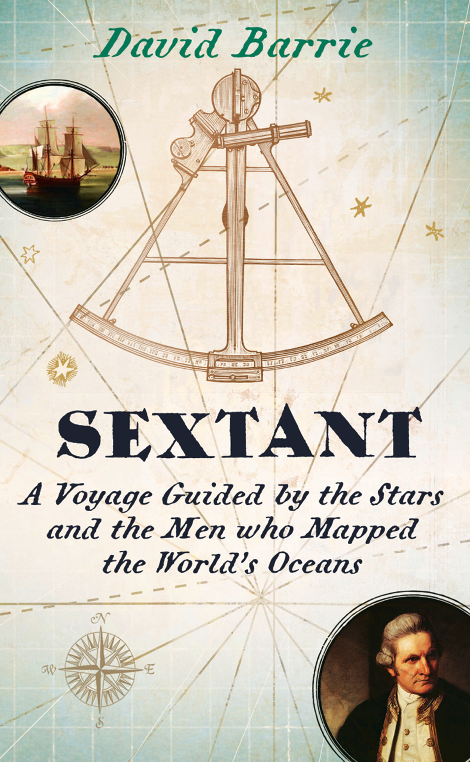 Sextant: A Voyage Guided by the Stars and the Men Who Mapped the World?s Oceans