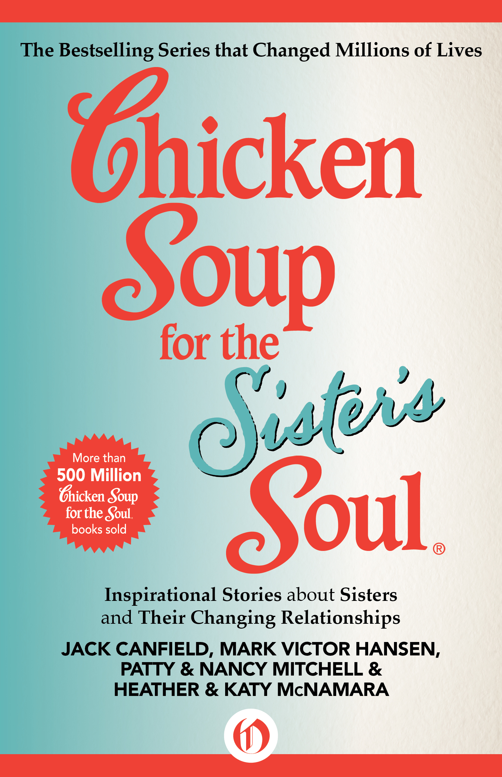 Chicken Soup for the Sister's Soul By: Heather McNamara,Jack Canfield,Katy McNamara,Mark Victor Hansen,Nancy Mitchell,Patty Mitchell