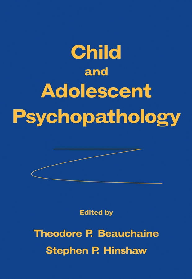 Child and Adolescent Psychopathology By: