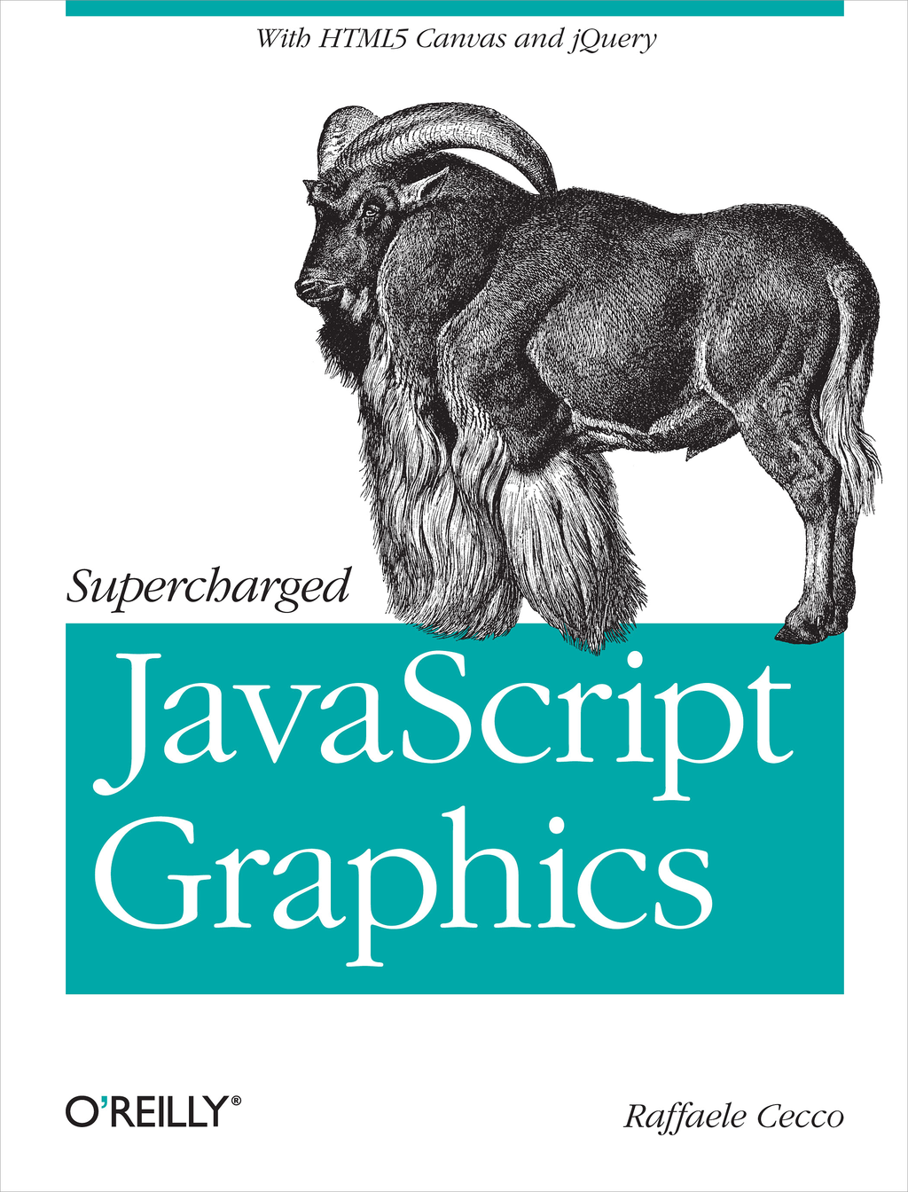 Supercharged JavaScript Graphics By: Raffaele Cecco