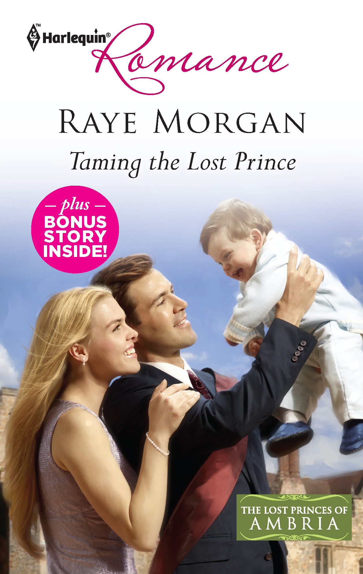 Taming the Lost Prince & Keeping Her Baby's Secret: Taming the Lost Prince\Keeping Her Baby's Secret By: Raye Morgan