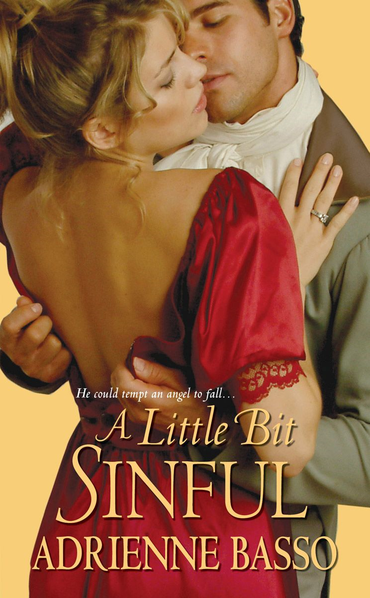 A Little Bit Sinful By: Adrienne Basso