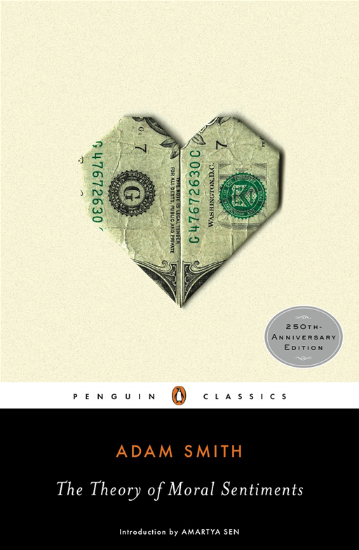 The Theory of Moral Sentiments By: Adam Smith