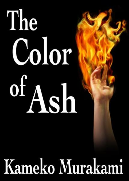 The Color of Ash By: Kameko Murakami