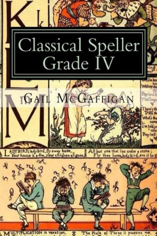 The Classical Speller, Grade IV: Student Edition By: Gail McGaffigan