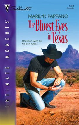 The Bluest Eyes in Texas By: Marilyn Pappano
