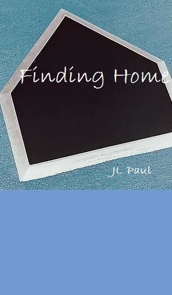 Finding Home By: JL Paul