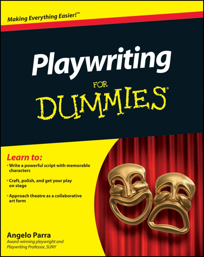 Playwriting For Dummies By: Angelo Parra