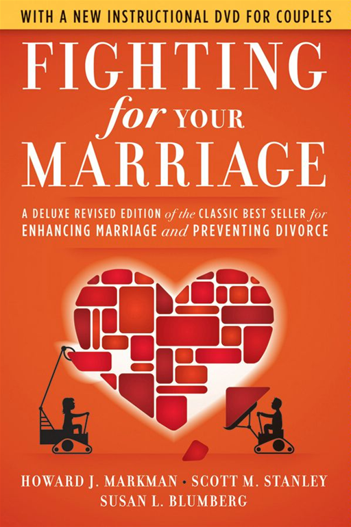 Fighting for Your Marriage By: Howard J. Markman,Scott M. Stanley,Susan L. Blumberg