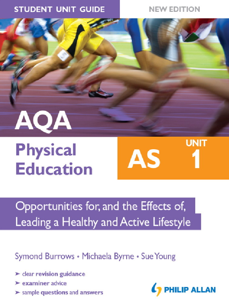 AQA PE AS Student Unit Guide: Unit 1 New Edition eBook   Opportunities for, and the Effects of, Leading a Healthy and Active Lifestyle By: Michaela Byrne,Symond Burrows