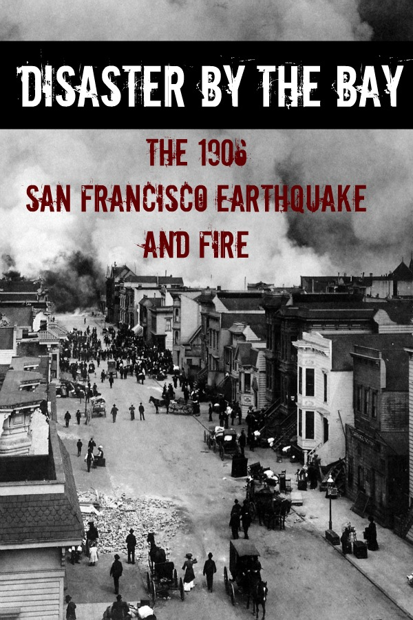 Disaster By the Bay: The 1906 San Francisco Earthquake and Fire By: Howard Brinkley