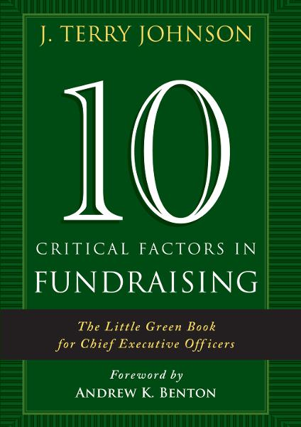 10 Critical Factors in Fundraising: The Little Green Book for Chief Executive Officers