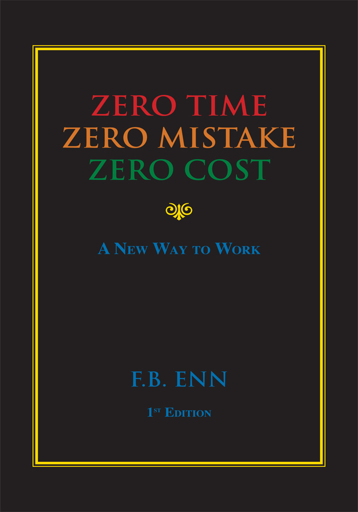 ZERO TIME, ZERO MISTAKE, ZERO COST - A New Way to Work